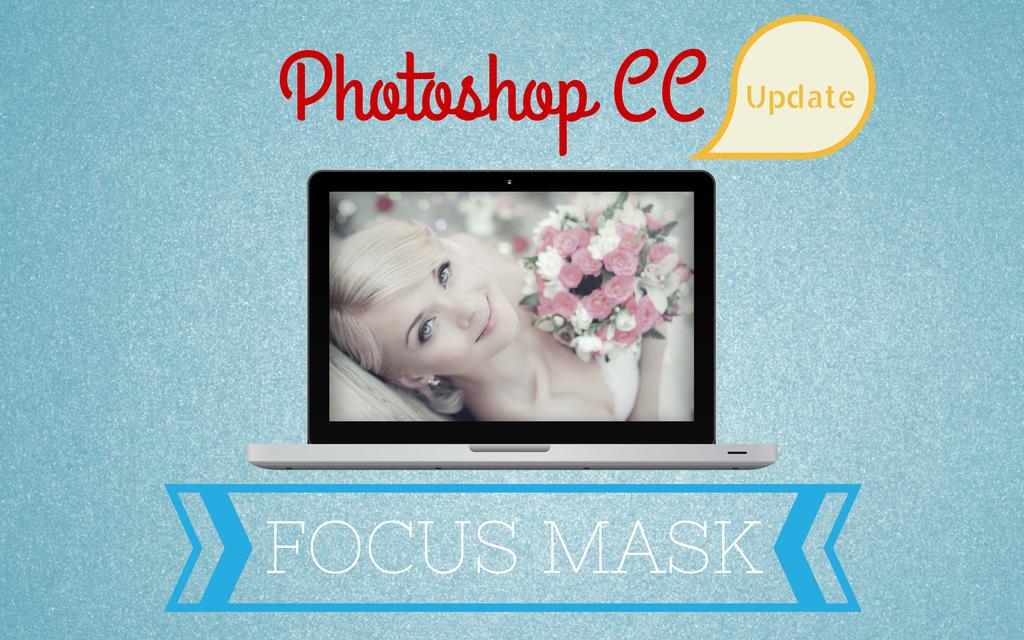 Photoshop Update – Focus Mask
