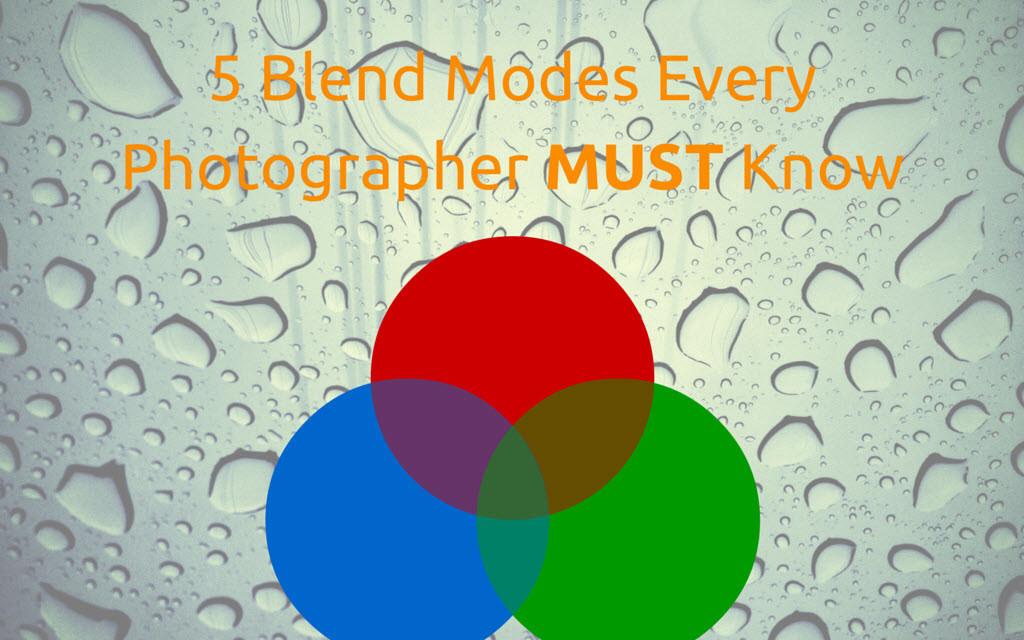 5 Blend Modes that every Photographer must Know
