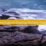 Advantage of taking Multiple Shots of Landscapes