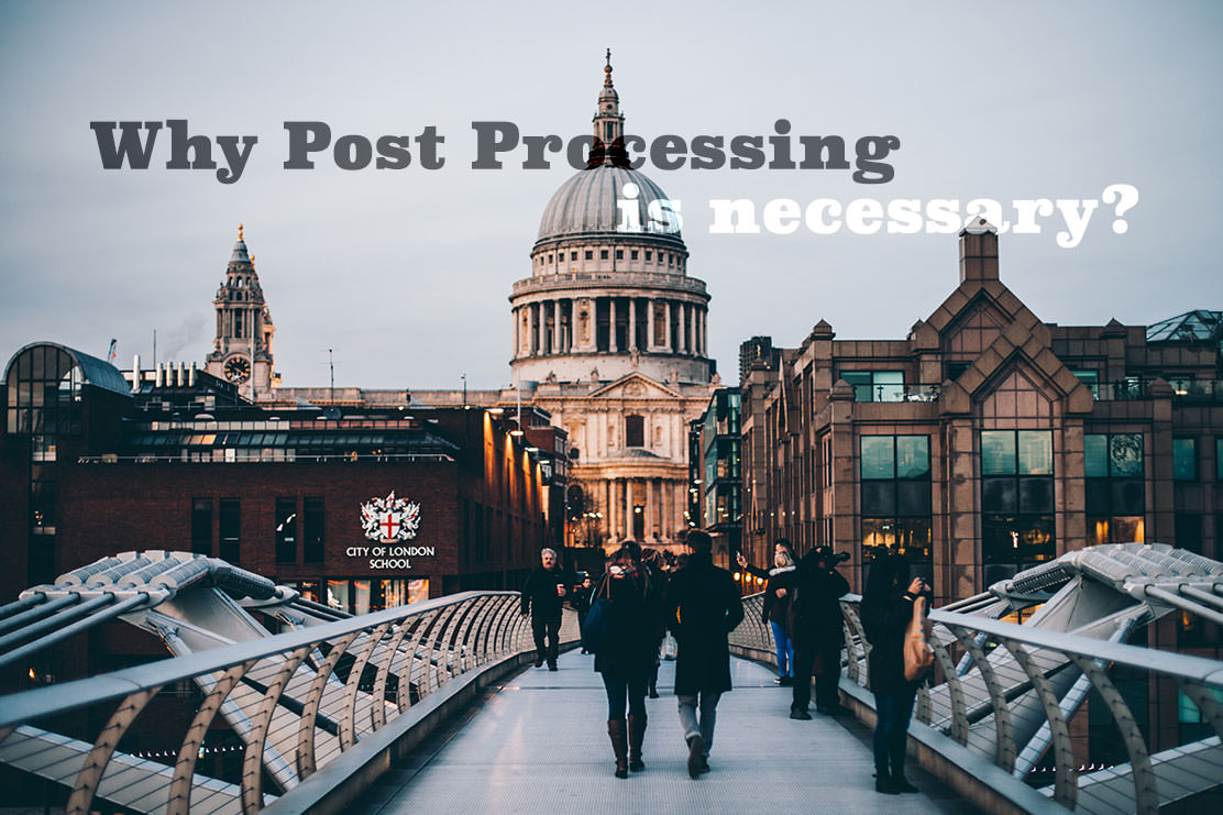 Why Post Processing Is Necessary?
