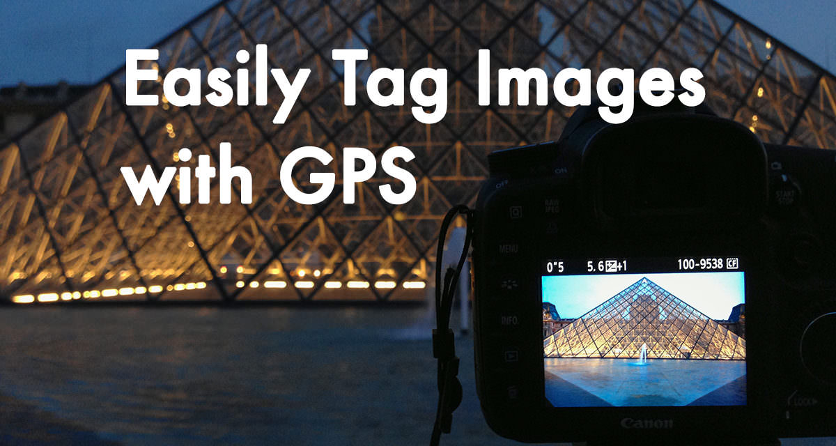Easily Tag Images with GPS when you have no GPS