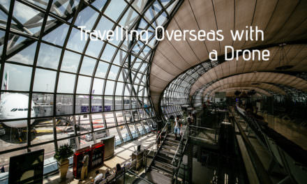 Travelling Overseas with a Drone