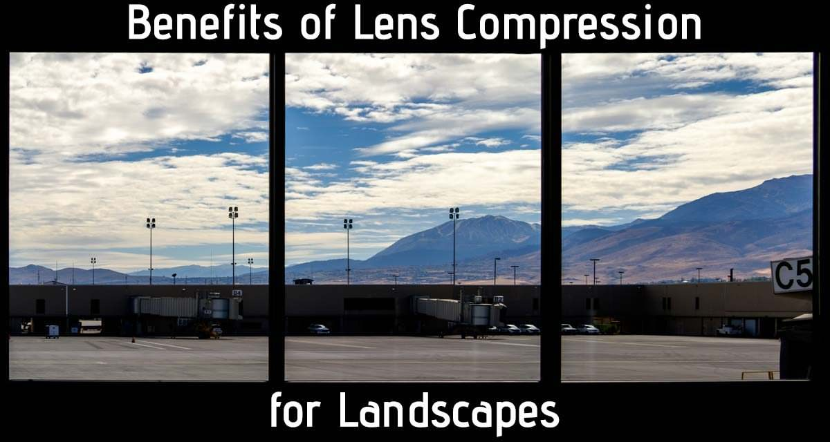 Benefits of Lens Compression for Landscapes
