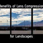 Benefits of Lens Compression for Landscapes