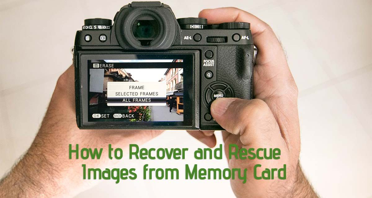 How to Recover and Rescue your Images from Memory Card