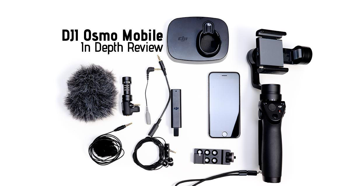 DJI Osmo Mobile – In Depth Review