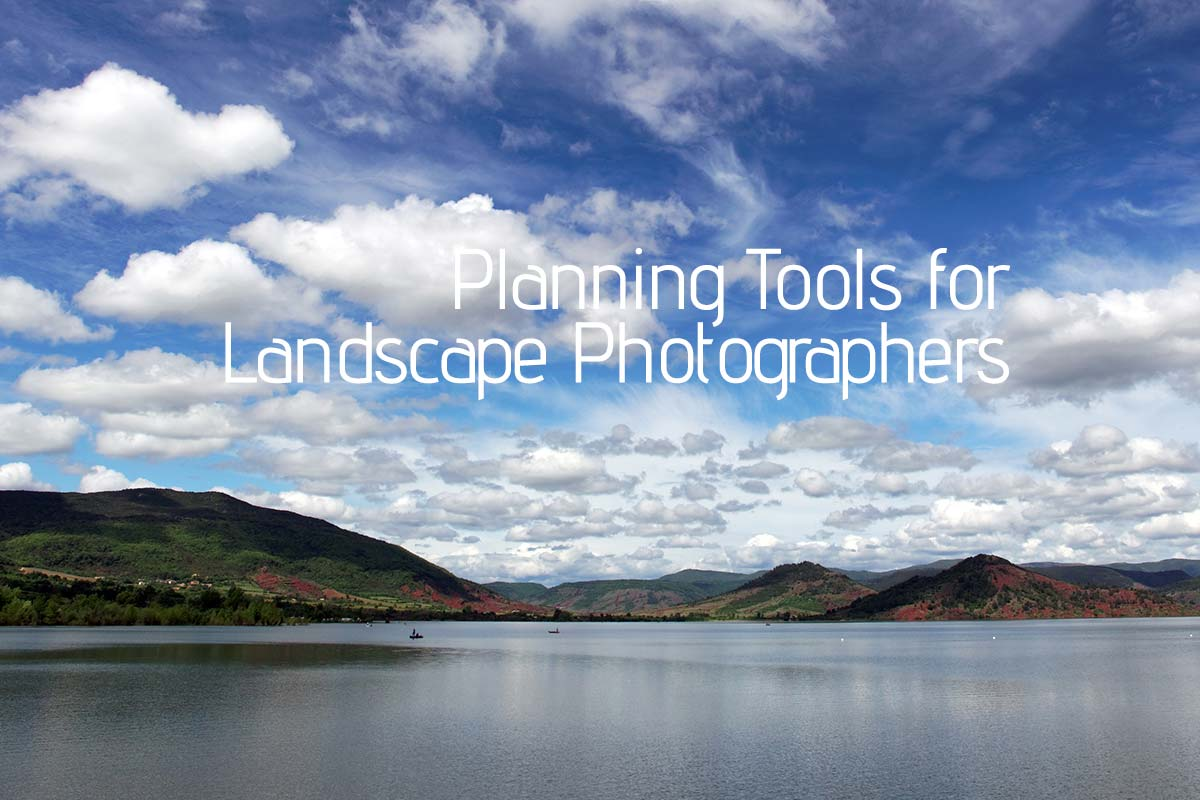 Planning Tools for Landscape Photographers