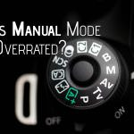 Is Manual Mode on DSLR overrated?