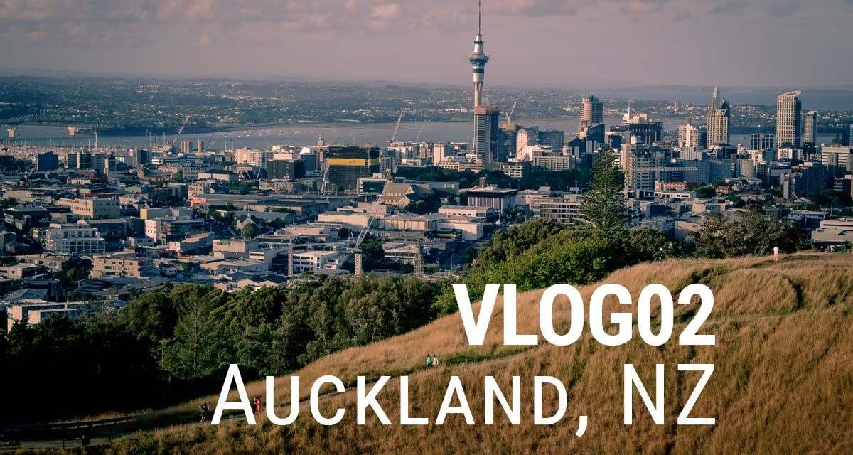 VLOG 02 – Auckland – New Zealand