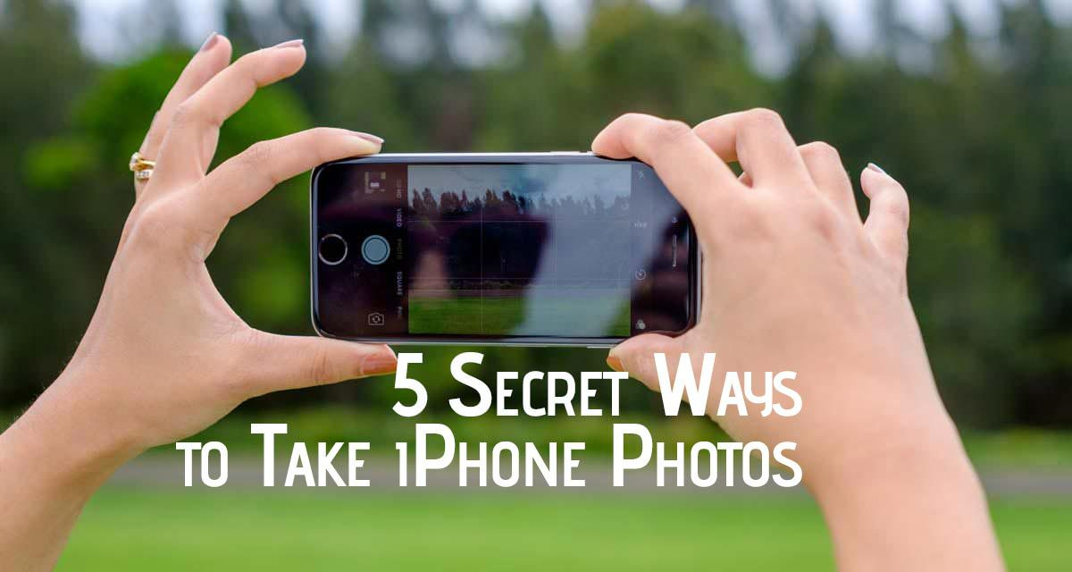 5 Secret Ways to take iPhone Photos