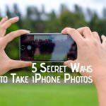 5 Secret Ways to take iPhone Photos