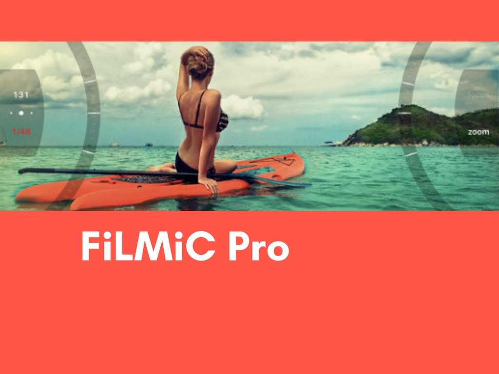 FiLMiC Pro – the best Smartphone App for Video