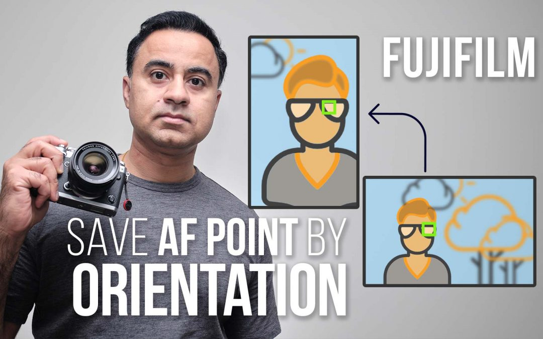 Save AF (Auto-Focus) Point by Orientation – FUJIFILM